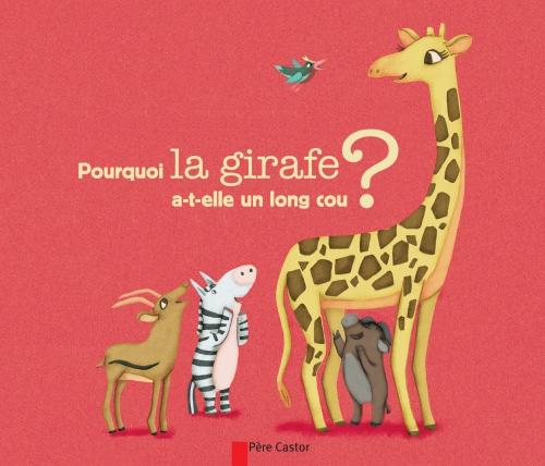 Pourquoi la girafe a-t-elle un long cou.jpg