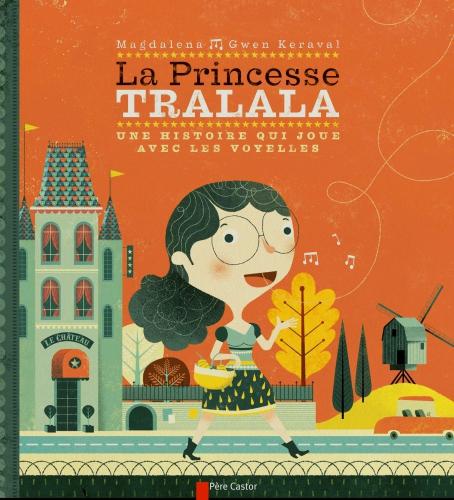 la princesse tralala - une histoire qui joue avec les voyelles m,flammarion