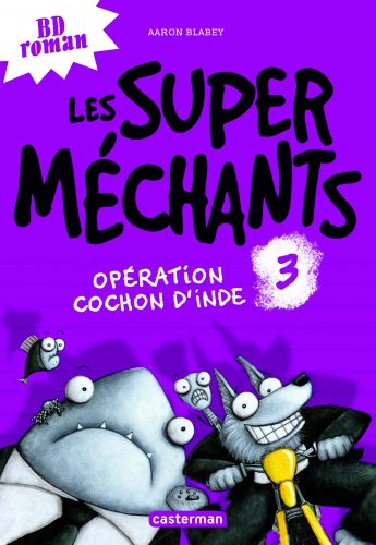 9782203122611_LES SUPER MECHANTS T3 OPERATION COCHON D'INDE_HD.jpg
