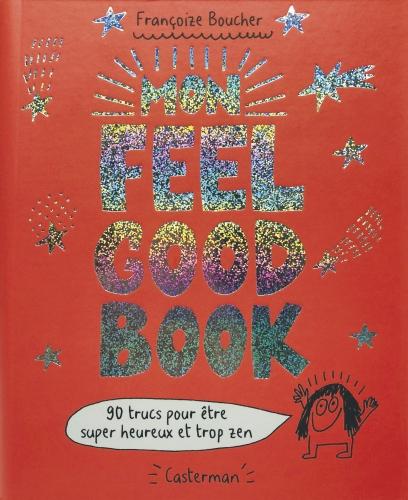 9782203161962_MON FEEL GOOD BOOK  - 90 TRUCS POUR ETRE SUPER HEUREUX ET TROP ZEN_BD.jpg