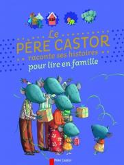 Le Père Castor raconte ses histoires pour lire en famille.jpg