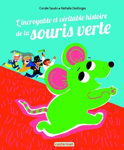 9782203102170_L'INCROYABLE ET VERITABLE HISTOIRE DE LA SOURIS VERTE_HD.jpg