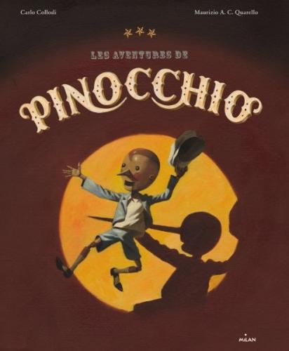 les aventures de pinocchio ; carlo collodi,adapté par lise chapuis ; illustrations : maurizio a.c. quarello