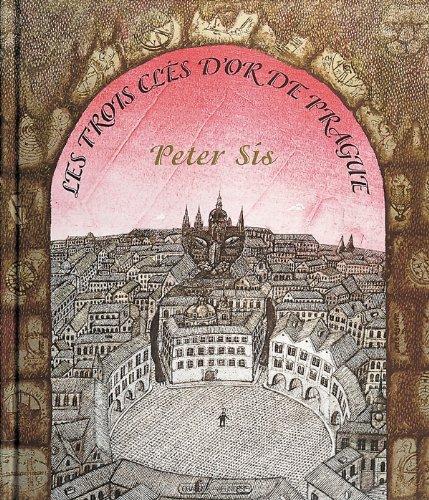 Les trois clés d'or de Prague Peter Sis Editions Grasset Jeunesse