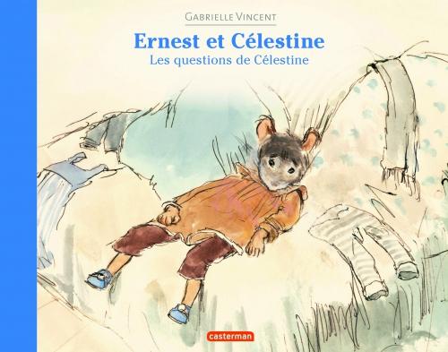 9782203109179_ERNEST & CELESTINE LES QUESTIONS DE CELESTINE_HD.jpg