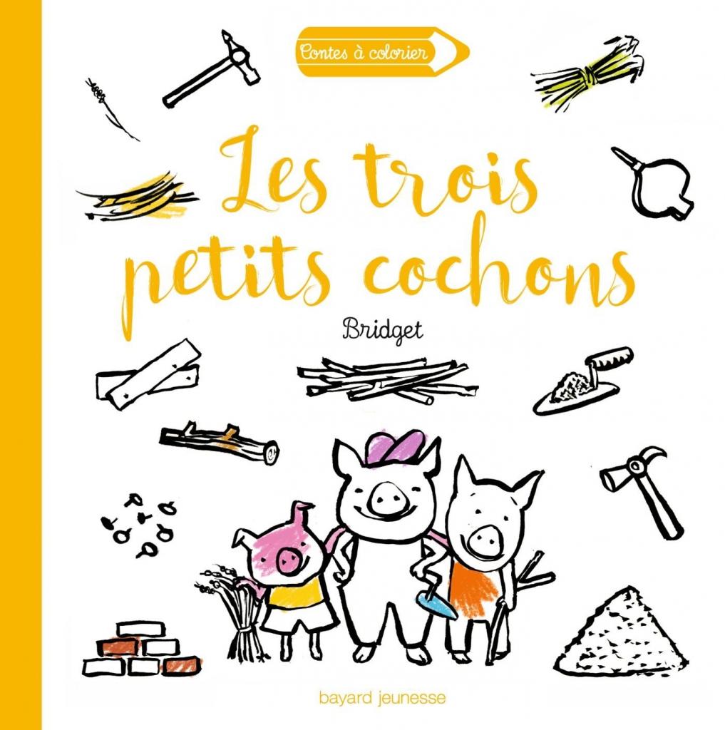 Les trois petits cochons Cendrillon Boucle d or Hänsel et Gretel Brid Editions Bayard Jeunesse Contes  colorier 1 avril 2016 4 9 €