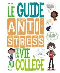 Le-guide-antistress-de-la-vie-au-college_ouvrage_popin.jpg