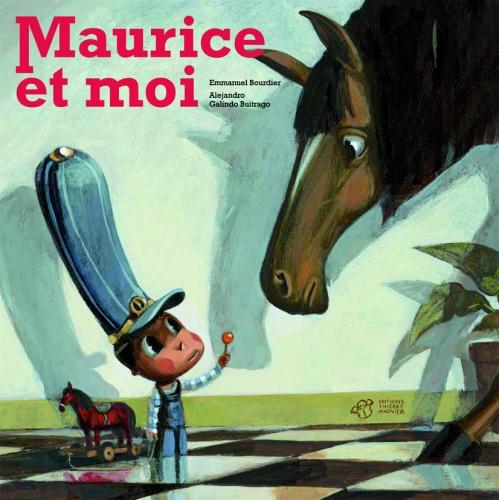 maurice et moi ; par emmanuel bourdier ; illustrations : alejand