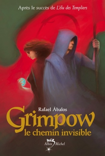 grimpow le chemin invisible ; rafael abalos ; traduit de l'espag,collection wiz