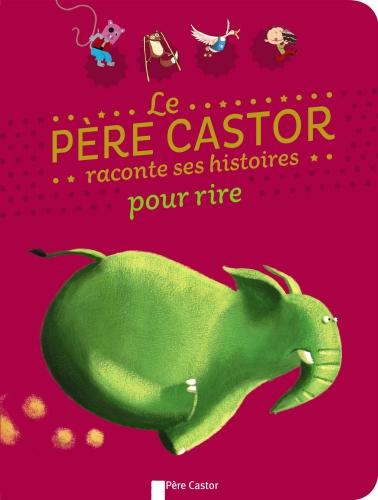 9782081330948_LE PERE CASTOR RACONTE SES HISTOIRES POUR RIRE.jpg