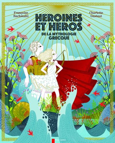 Héroïnes et héros de la mythologie grecque.jpg