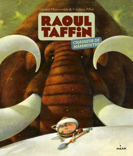 Raoul-Taffin-chasseur-de-mammouths_ouvrage_popin.jpg
