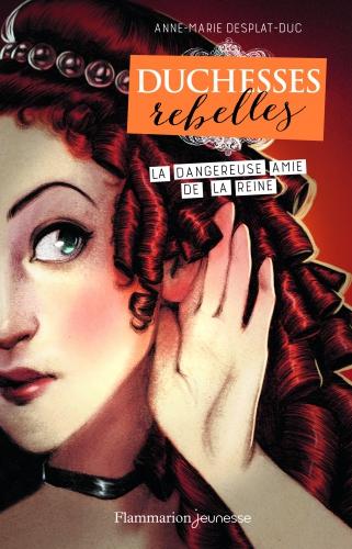 Duchesses Rebelles T2 - La dangereuse amie de la reine.jpg
