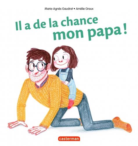 9782203156951_IL A DE LA CHANCE, MON PAPA !_HD.jpg