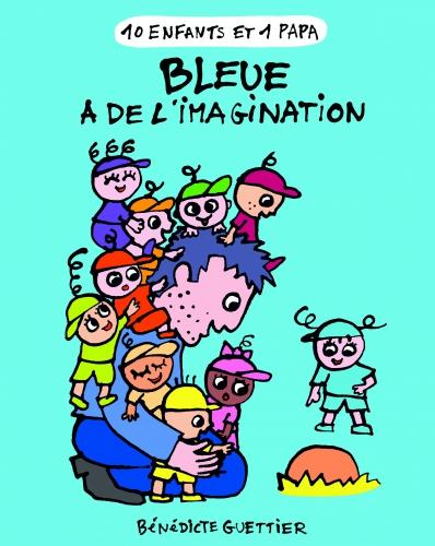 9782203123519_10 ENFANTS 1 PAPA T5- BLEUE A DE L'IMAGINATION_HD.jpg