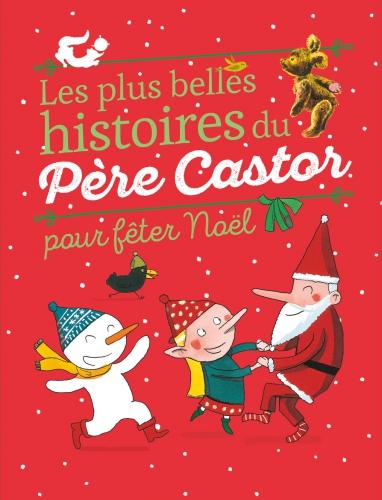 Les plus belles histoires du Père Castor pour fêter noël.jpg