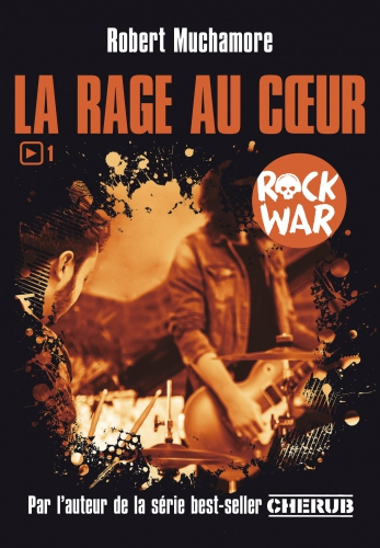 9782203140899_RockWar_T1_La_rage_au_coeur.jpg