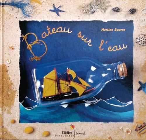 Bateau sur l'eau  Martine Bourre Editions Didier Jeunesse, collection Pirouette , sandales d'empédocle jeunesse, besançon