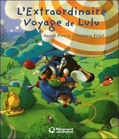 l'extraordinaire voyage de lulu ; daniel picouly ; illustrations