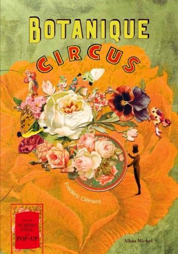 botanique circus ; par frédéric clément ; photographies : vincen