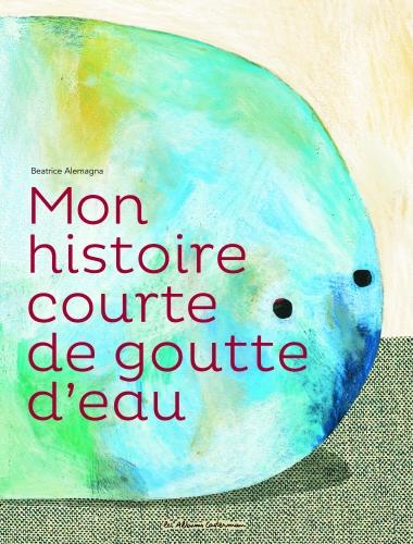 9782203172333_MON HISTOIRE COURTE DE GOUTTE D'EAU_HD.jpg