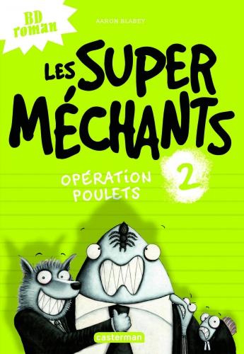 9782203115750_LES SUPER MECHANTS T2 OPERATION POULETS_HD.jpg
